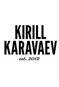 KIRILL KARAVAEV