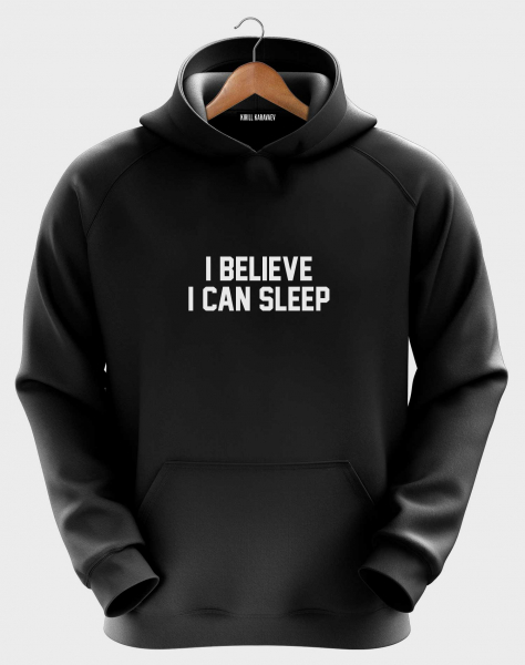 Худи  I BELIEVE I CAN SLEEP