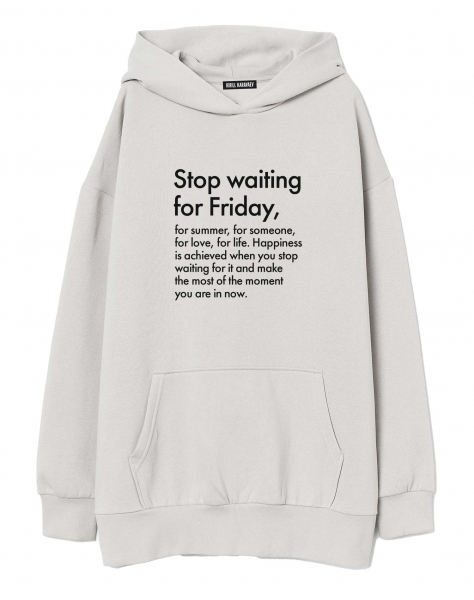 ХУДИ STOP WAITING FOR FRIDAY